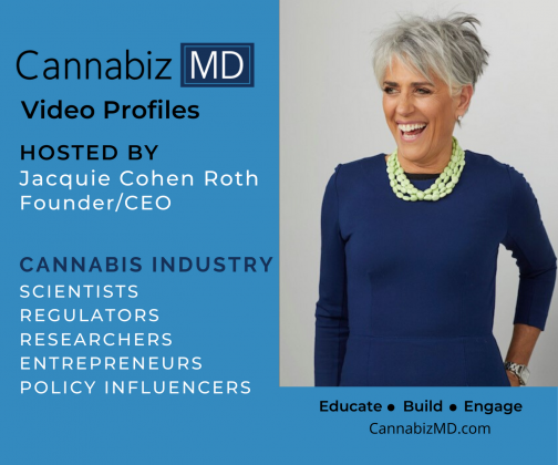 CannabizMD Video PROFILES Hosted by Jacquie Cohen Roth CannabizMD Founder_CEO